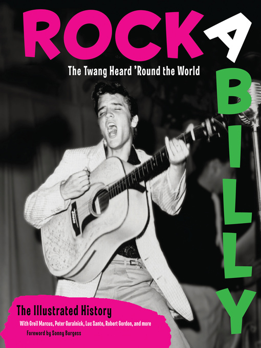 Rockabilly (eBook): The Twang Heard 'Round the World: The Illustrated History