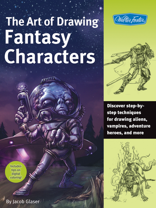The Art of Drawing Fantasy Characters (eBook): Discover Step-By-Step Techniques for Drawing Aliens, Vampires, Adventure Heroes, and More