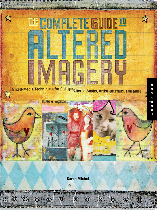 The Complete Guide to Altered Imagery (eBook): Mixed-Media Techniques for Collage, Altered Books, Artist Journals, and More