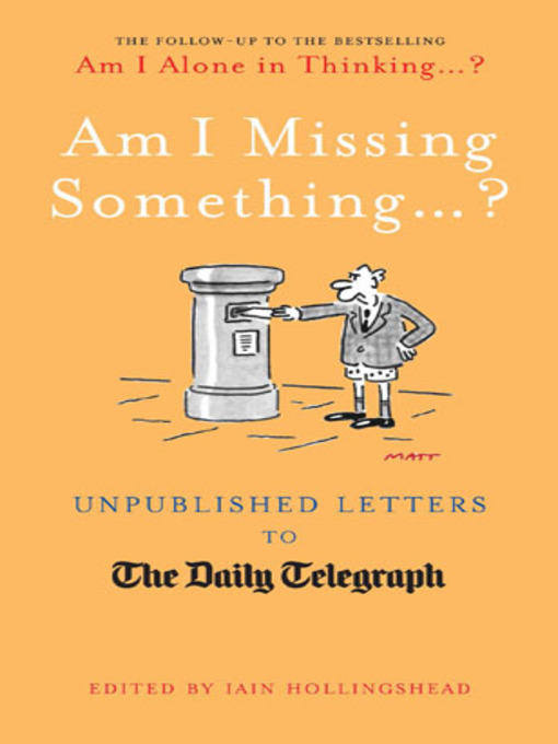 Am I Missing Something…? (eBook): Unpublished Letters from the Daily Telegraph