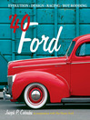 '40 Ford (eBook): Evolution * Design * Racing * Hot Rodding