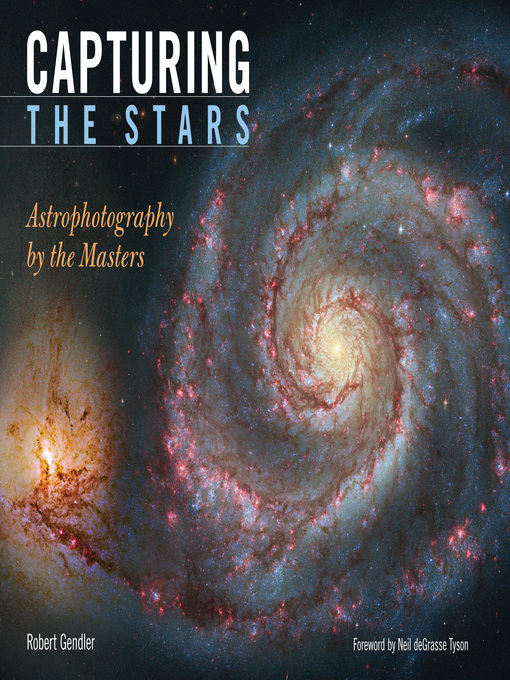 Capturing the Stars (eBook): Astrophotography by the Masters