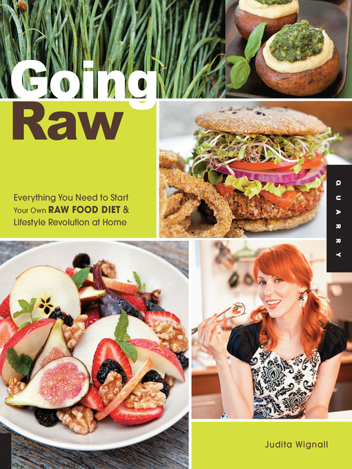 Going Raw (eBook): Everything You Need to Start Your Own Raw Food Diet and Lifestyle Revolution at Home