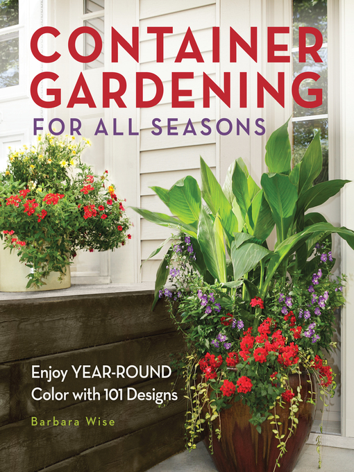 Container Gardening for All Seasons (eBook): Enjoy Year-Round Color with 101 Designs
