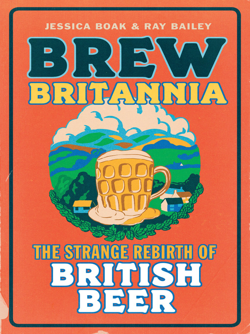 Brew Britannia (eBook): The Strange Rebirth of British Beer