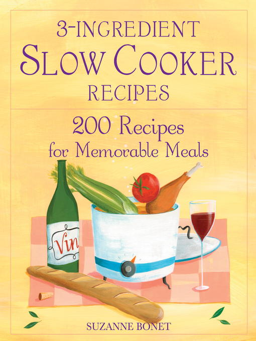 3-Ingredient Slow Cooker Recipes (eBook): 200 Recipes for Memorable Meals