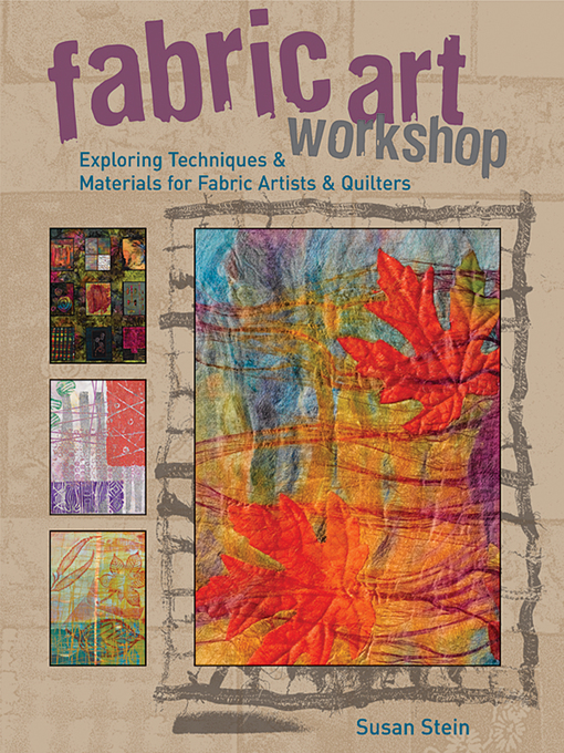 Fabric Art Workshop (eBook): Exploring Techniques & Materials for Fabric Artists and Quilters
