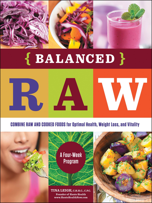 Balanced Raw (eBook): Combine Raw and Cooked Foods for Optimal Health, Weight Loss, and Vitality Burst: A Four-Week Program