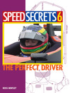 Speed Secrets 6 (eBook): The Perfect Driver