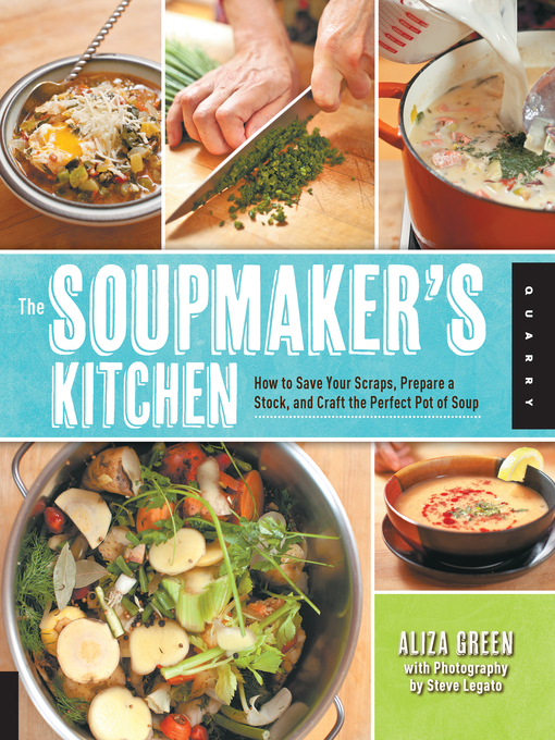The Soupmaker's Kitchen (eBook): How to Save Your Scraps, Prepare a Stock, and Craft the Perfect Pot of Soup