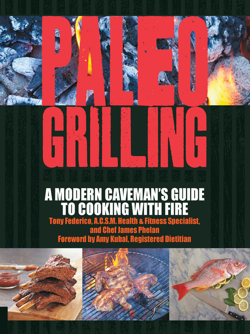 Paleo Grilling (eBook): A Modern Caveman's Guide to Cooking with Fire