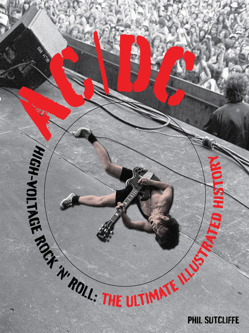 AC/DC (eBook): High-Voltage Rock 'n' Roll: The Ultimate Illustrated History