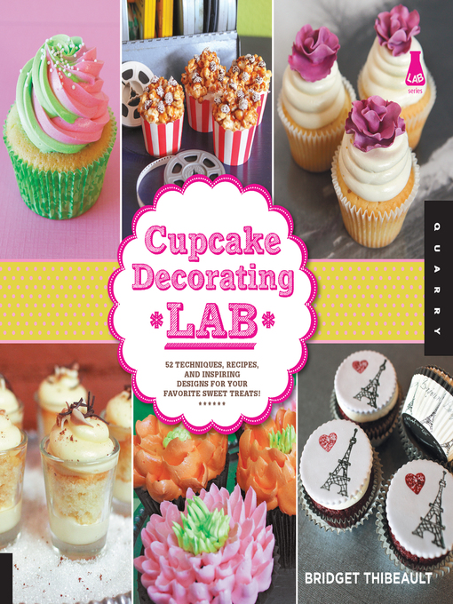 Cupcake Decorating Lab (eBook): 52 Techniques, Recipes, and Inspiring Designs for Your Favorite Sweet Treats!