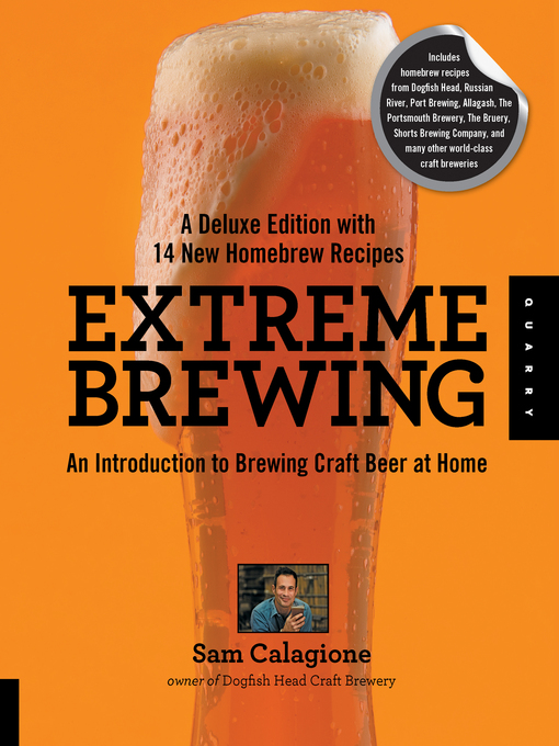 Extreme Brewing with 14 New Homebrew Recipes (eBook): An Introduction to Brewing Craft Beer at Home