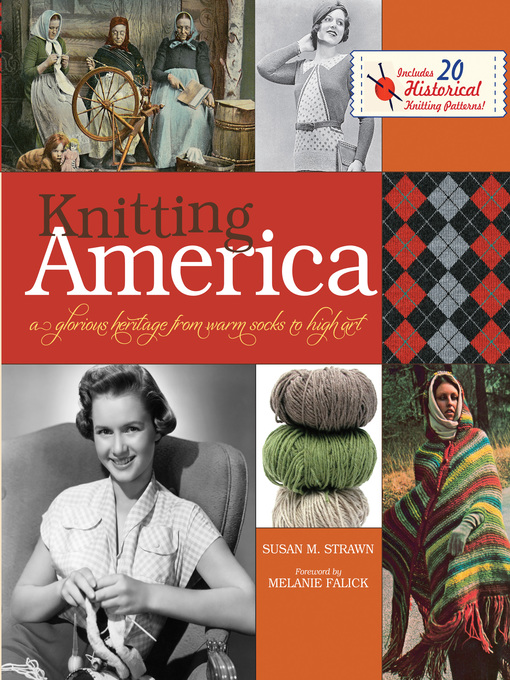 Knitting America (eBook): A Glorious Heritage from Warm Socks to High Art