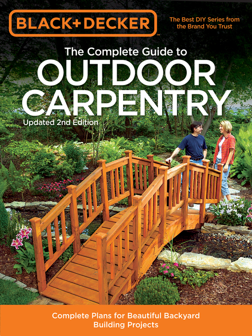 Black & Decker The Complete Guide to Outdoor Carpentry (eBook): Complete Plans for Beautiful Backyard Building Projects