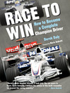 Race to Win (eBook): How to Become a Complete Champion Driver