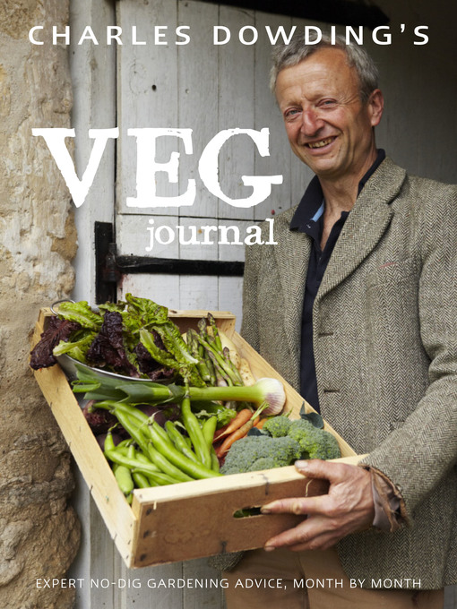 Charles Dowding's Veg Journal (eBook): Expert No-dig Advice, Month by Month
