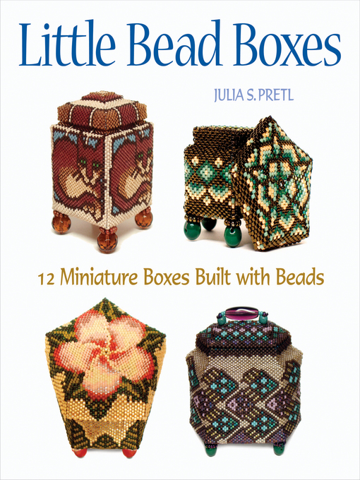 Little Bead Boxes (eBook): 12 Miniature Containers Built with Beads