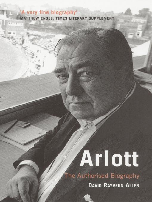 Arlott (eBook): The Authorised Biography