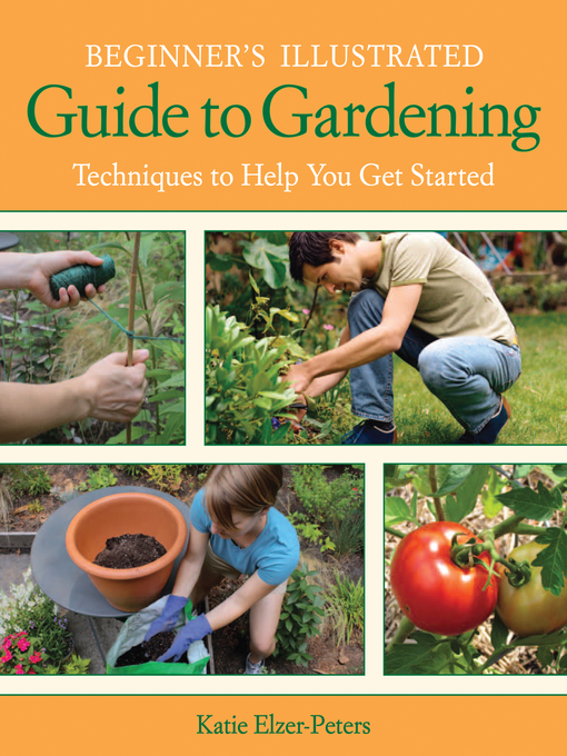 Beginner's Illustrated Guide to Gardening (eBook): Techniques to Help You Get Started