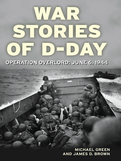 War Stories of D-Day (eBook): Operation Overlord: June 6, 1944