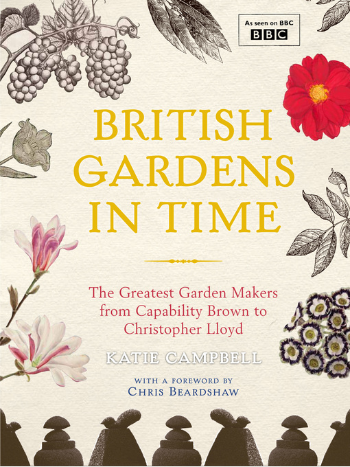 British Gardens in Time (eBook): The Greatest Gardens and the People Who Shaped Them
