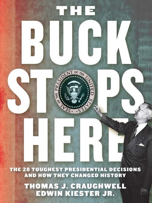Buck Stops Here (eBook): The 28 Toughest Presidential Decisions and How They Changed History