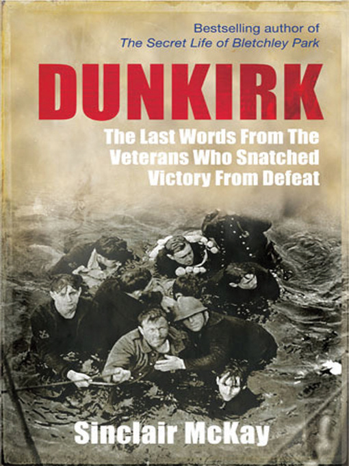 Dunkirk (eBook): From Disaster to Deliverance - Testimonies of the Last Survivors