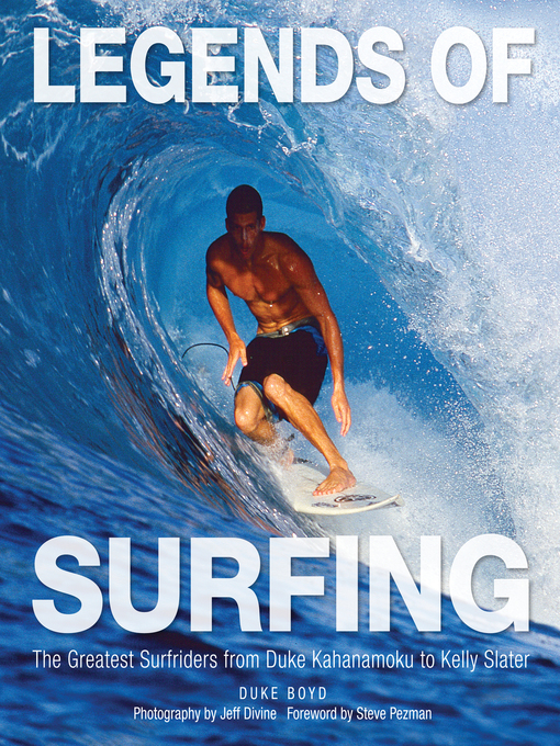 Legends of Surfing (eBook): The Greatest Surfriders from Duke Kahanamoku to Kelly Slater