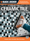 Black & Decker The Complete Guide to Ceramic Tile (eBook): Includes Stone, Porcelain, Glass Tile & More