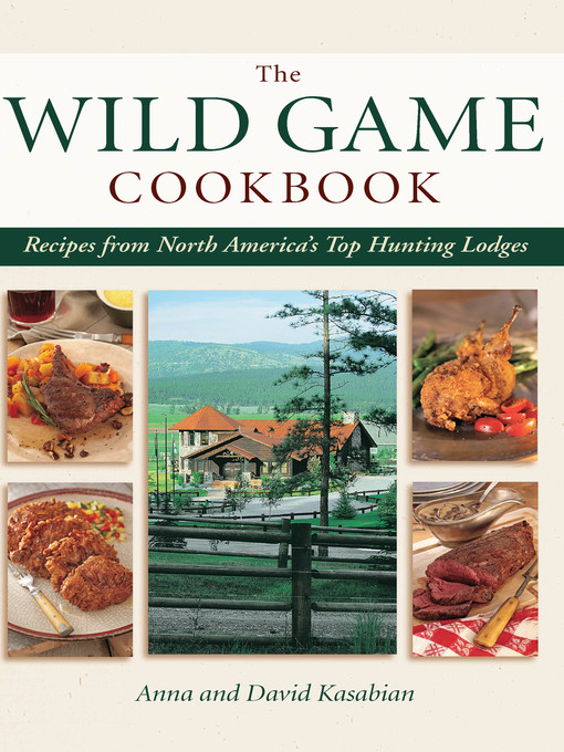 Wild Game Cookbook (eBook): Recipes from North America's Top Hunting Lodges