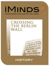 Crossing the Berlin Wall (eBook)