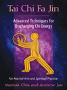 Tai Chi Fa Jin (eBook): Advanced Techniques for Discharging Chi Energy