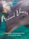 Animal Voices (eBook): Telepathic Communication in the Web of Life