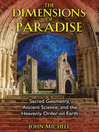The Dimensions of Paradise (eBook): Sacred Geometry, Ancient Science, and the Heavenly Order on Earth