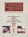 Chinese Massage for Infants and Children (eBook): Traditional Techniques for Alleviating Colic, Colds, Earaches, and Other Common Childhood Conditions