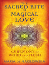 The Sacred Rite of Magical Love (eBook): A Ceremony of Word and Flesh