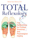 Total Reflexology (eBook): The Reflex Points for Physical, Emotional, and Psychological Healing
