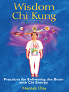 Wisdom Chi Kung (eBook): Practices for Enlivening the Brain with Chi Energy