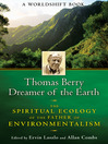 Thomas Berry, Dreamer of the Earth (eBook): The Spiritual Ecology of the Father of Environmentalism