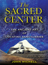 The Sacred Center (eBook): The Ancient Art of Locating Sanctuaries