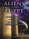 Aliens in Ancient Egypt (eBook): The Brotherhood of the Serpent and the Secrets of the Nile Civilization
