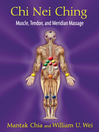 Chi Nei Ching (eBook): Muscle, Tendon, and Meridian Massage