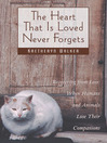 The Heart That is Loved Never Forgets (eBook): Recovering from Loss: When Humans and Animals Lose Their Companions