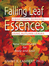 Falling Leaf Essences (eBook): Vibrational Remedies Using Autumn Leaves
