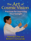 The Art of Cosmic Vision (eBook): Practices for Improving Your Eyesight