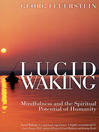 Lucid Waking (eBook): Mindfulness and the Spiritual Potential of Humanity