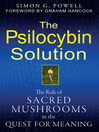 The Psilocybin Solution (eBook): The Role of Sacred Mushrooms in the Quest for Meaning