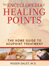 The Encyclopedia of Healing Points (eBook): The Home Guide to Acupoint Treatment